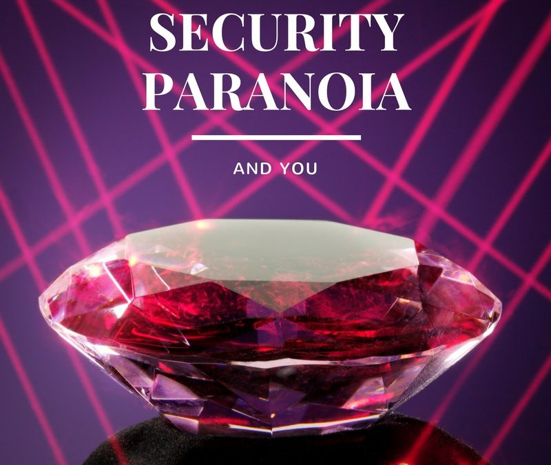 The Security paranoia game you didn't know you are playing…but you have already lost
